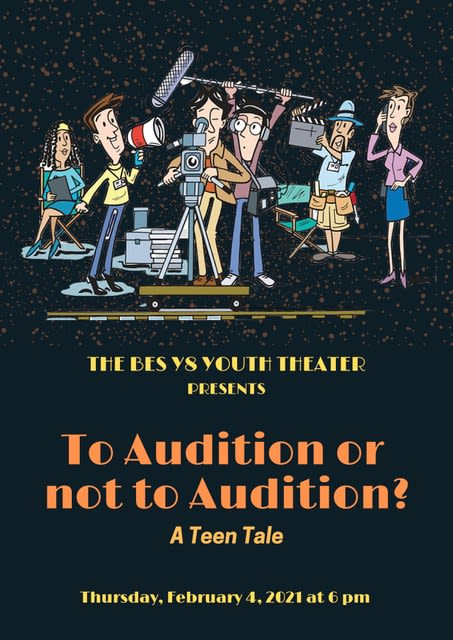 """To audition or not to audition...A teen tale"""